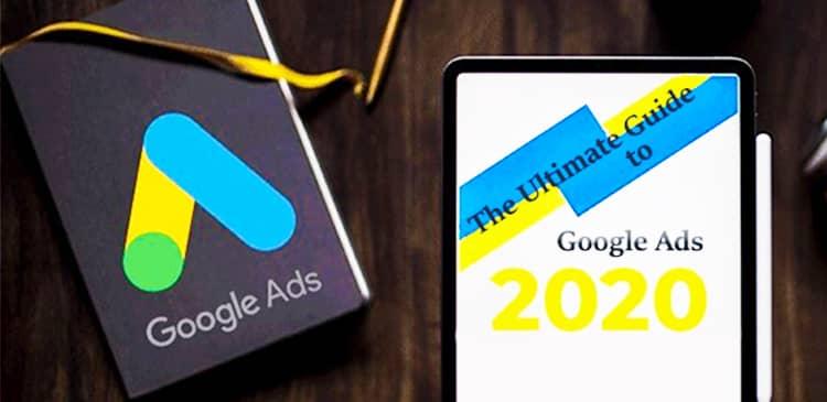 راهنمای انجام تبلیغ در گوگل ادز برای سال 2020